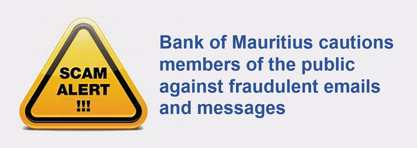 SCAM ALERT: Fraudulent emails and messages purporting to emanate from the Bank of Mauritius