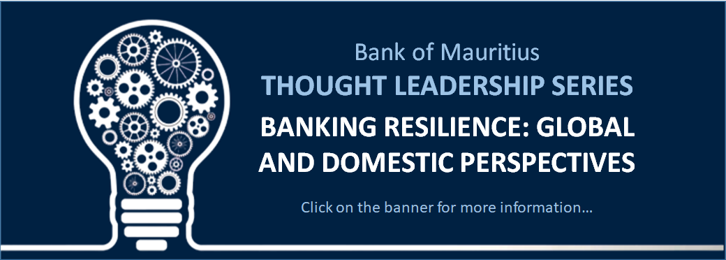 Bank of Mauritius Thought Leadership Series 2021 - Banking Resilience: Global and Domestic Perspectives